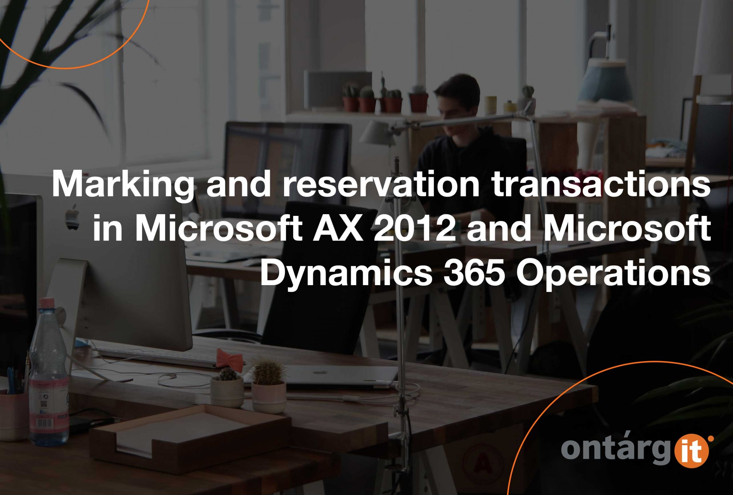 Marking-and-reservation-transactions-in-AX-2012-and-D365O