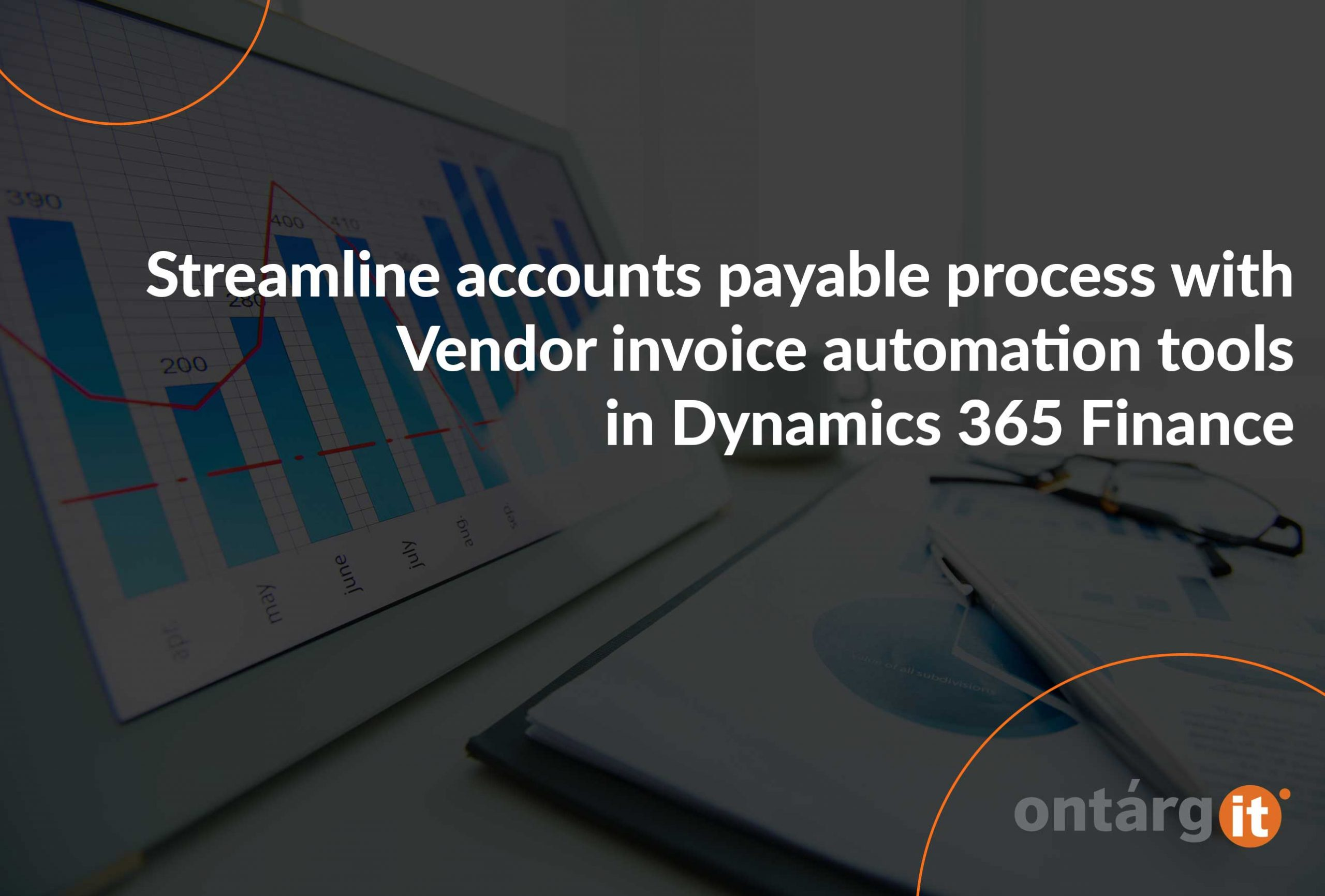 Streamline-accounts-payable-process-with-Vendor-invoice-automation-tools-in-D365-Finance