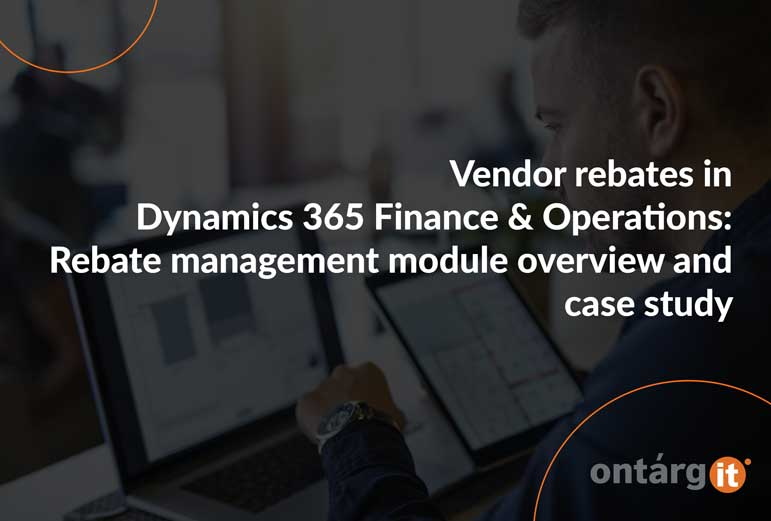 Vendor-rebates-in-Dynamics-365-F&O-Rebate-management-module-overview-and-case-study